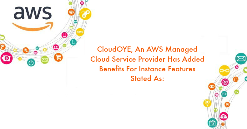 AWS Managed By CloudOYE – Now With Support for C5d, R5, R5d